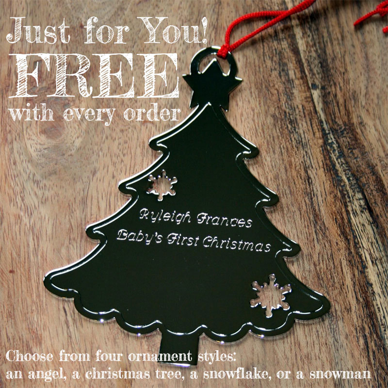 Get your free personalized ornament with every purchase.
